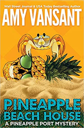 Pineapple Beach House: A Pineapple Port Mystery: Book Five: Volume 5 Pineapple Port Mysteries: Amazon.es: Amy Vansant: Libros en idiomas extranjeros
