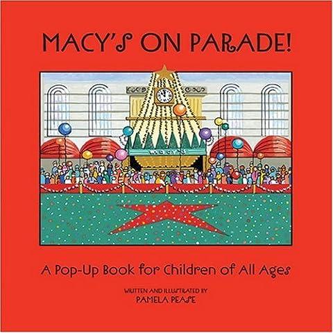 Macy's on Parade: A Pop-Up Celebration of Macy's Thanksgiving Day Parade (The Thanksgiving Day Parade)