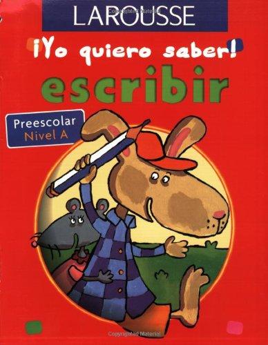 Download Escribir: Preescolar Nivel A (Yo quiero saber) (Spanish Edition) pdf