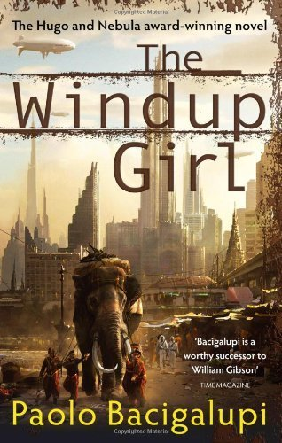 The Windup Girl by Bacigalupi. Paolo ( 2010 ) Paperback