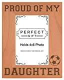 ThisWear Soccer Dad Mom Gift Proud of my Daughter Natural Wood Engraved 4x6 Portrait Picture Frame Wood