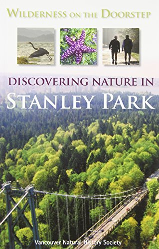 Wilderness on the Doorstep: Discovering Nature in Stanley Park