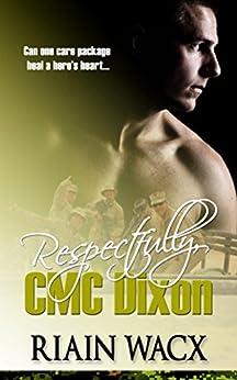 Respectfully, CMC Dixon (Seabee Heroes Book 1) by [Wacx, Riain]