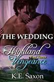 THE WEDDING : Highland Vengeance : Part Three (A Family Saga / Adventure Romance) (Highland Vengeance: A Serial Novel)