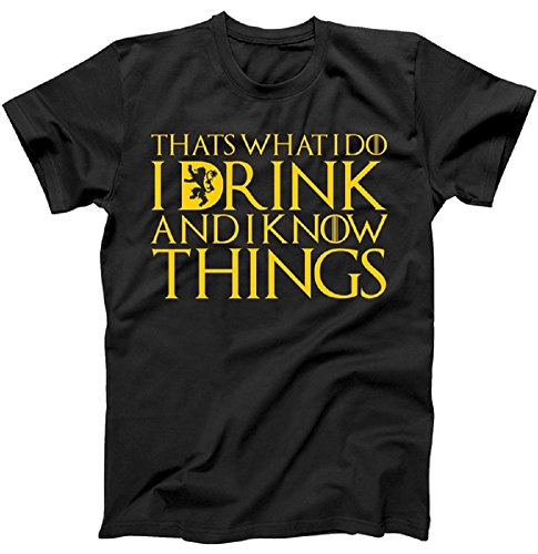 I Drink And Know Things Mens T-Shirt (2XL)