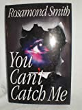 You Can't Catch Me, Rosamond Smith, 0525939474