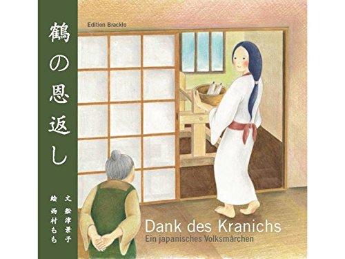 Dank des Kranichs - Ein japanisches Volksmärchen: Bilderbuch - Mit Origami-Papier und Faltanleitung Gebundenes Buch – 15. Oktober 2009 Keiko Funatsu Momo Nishimura Edition Bracklo 3000285636