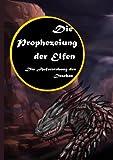 Die Prophezeiung der Elfen, Daniela Hattinger, 3839148235