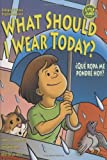 What Should I Wear Today?/ Que Ropa Me Pondre Hoy? (A Day in the Life/ Un dia en la vida) (English and Spanish Edition)