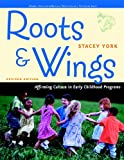 img - for By Stacey York - Roots & Wings: Affirming Culture in Early Childhood Programs: 1st (first) Edition book / textbook / text book