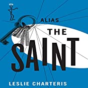 Alias the Saint: The Saint, Book 6 | Leslie Charteris
