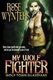 My Wolf Fighter (Wolf Town Guardians Book 4)