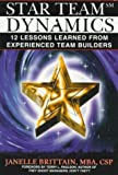 img - for Star Team Dynamics: 12 Lessons Learned From Experienced Team Builders by Brittain, Janelle (September 1, 1998) Paperback book / textbook / text book