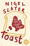 Toast by Nigel Slater front cover