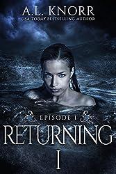 Returning: Episode I