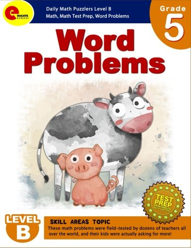 Word Problems 5th Grade: Word Problem Grade 5 Daily Math Puzzlers Level B ( and Webinar ) for 3rd, 4th, 5th, Homeschool Grade (Word Problem Math Workbooks) (Volume 6)