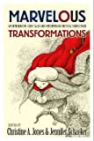 Marvelous Transformations: An Anthology of Fairy Tales and Contemporary Critical Perspectives, , 1554810434