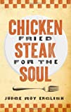 Chicken Fried Steak for the Soul, Roy English, 1423606957
