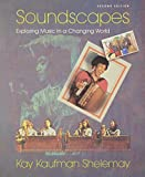 Soundscapes : Exploring Music in a Changing World, Kay Kaufman Shelemay, 0393167135