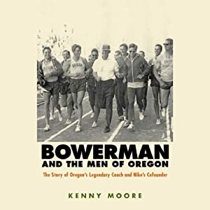 Bowerman and the Men of Oregon Audiobook