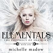 The Prophecy of Shadows: Elementals, Book 1 | Michelle Madow