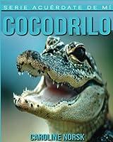 Cocodrilo: Libro De Imágenes Asombrosas Y Datos