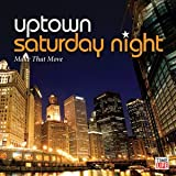 Uptown Saturday Night: Make That Move