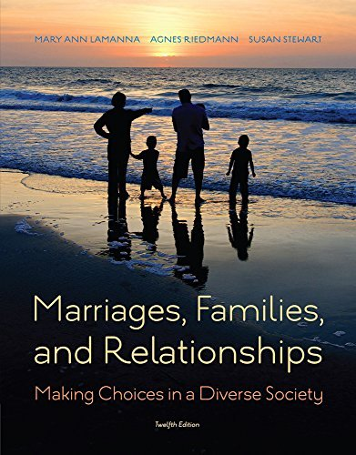 Download Lamanna/Riedmann/Stewart's Marriages, Families, and Relationships: Making Choices in a Diverse Society, 12th Edition plus 6-months instant access to MindTapTM Sociology. Pdf
