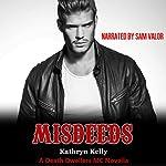 Misdeeds: A Death Dwellers MC Novella | Kathryn Kelly