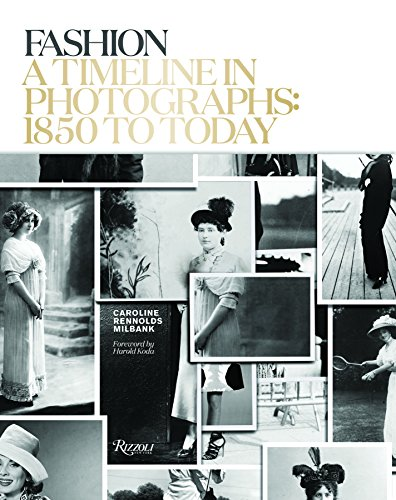 Fashion: A Timeline in Photographs: 1850 to Today by Rizzoli International Publications