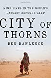 Book Cover for City of Thorns: Nine Lives in the World's Largest Refugee Camp