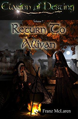 Return to Allivan: Book 7 of the Clarion of Destiny epic fantasy series
