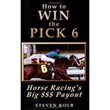 How to Win the Pick 6: Horse Racing's Big $$$ Payday