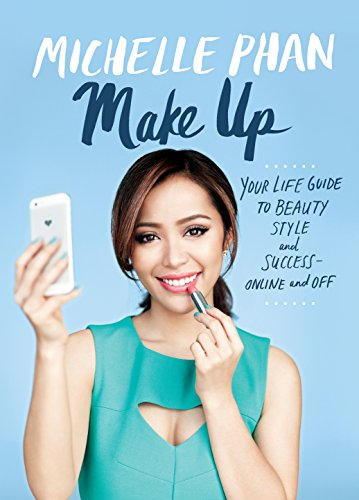 Make Up (Enhanced Edition): Your Life Guide to Beauty, Style, and Success--Online and Off -