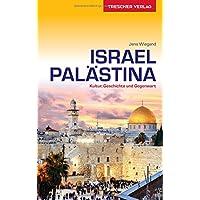 Reiseführer Israel und Palästina: Kultur, Geschichte und Gegenwart (Trescher-Reihe Reisen)
