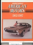 Standard Catalog of American Motors, 1902-1987, , 087341232X