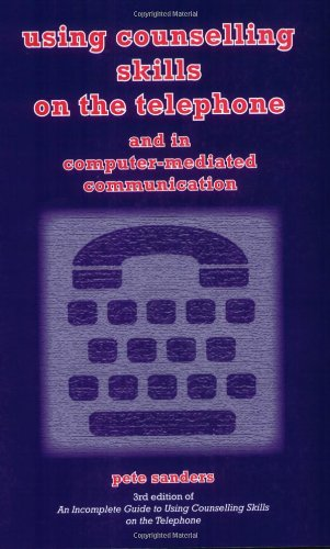 Using Counselling Skills on the Telephone and in Computer-mediated Communication PDF