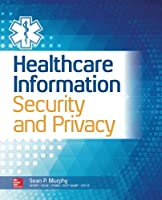Healthcare Information Security and Privacy Front Cover