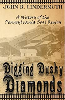 Early coal mining in the anthracite region pa images of america digging dusky diamonds a history of the pennsylvania coal region fandeluxe Gallery