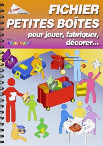 Fichier Petites Boites pour Jouer, Fabriquer, Decorer... (French Edition)