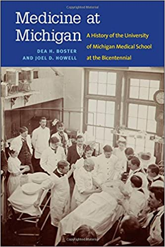 Medicine at Michigan: A History of the University of