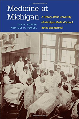 Medicine at Michigan: A History of the University of Michigan Medical School at the Bicentennial