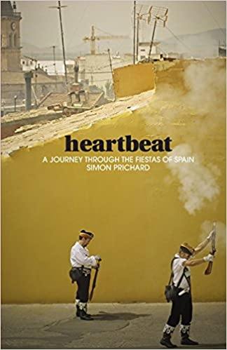 Heartbeat: A journey through the fiestas of Spain: Amazon.es: Simon Prichard: Libros en idiomas extranjeros