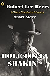 Hole Lotta Shakin': The Tony Mandolin Mysteries: Short Story # 2
