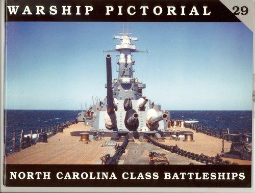 Warship Pictorial No. 29 - North Carolina Class (North Carolina Battleship)