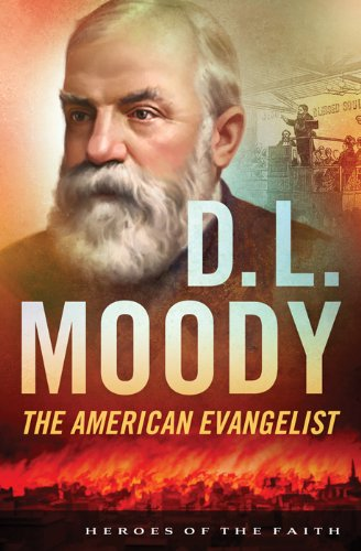 D. L. Moody: The American Evangelist (Heroes of the Faith) by [Harvey, Bonnie]
