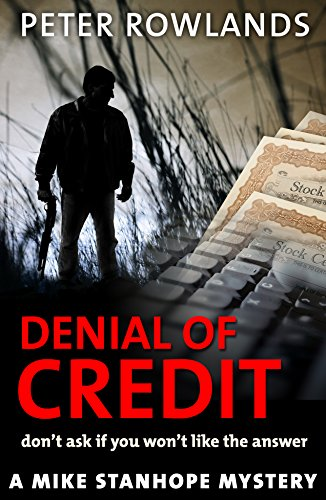 Denial of Credit: Don't ask if you won't like the answer (Mike Stanhope Mysteries Book 3)