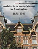 Front cover for the book Architectuur en stedebouw in Amsterdam 1850-1940 by M.M. Bakker