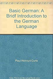 Basic German: A Bridf Introduction to the…