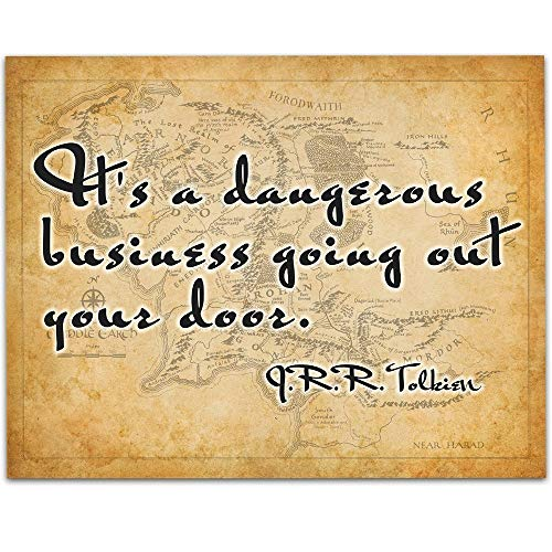 J. R. R. Tolkien - It's a Dangerous Business - 11x14 Unframed Art Print - Great Gift for The Fellowship Of The Ring Fans